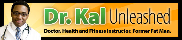 Dr. Kal, Doctor, Health and Fitness Instructor. Former Fat Man.